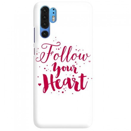 Etui na telefon HUAWEI P30 PRO FOLLOW YOUR HEART