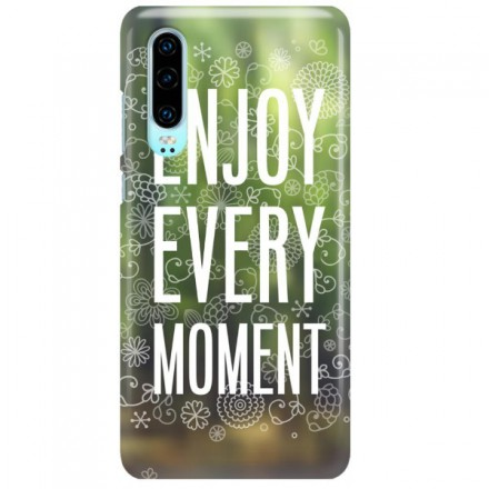 Etui na telefon HUAWEI P30 ENJOY EVERY MOMENT
